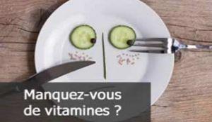 manquez vous de vitamines